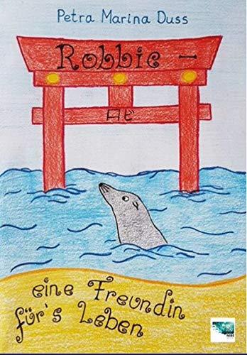 """Kinderhilfswerk ICH e.V. empfiehlt Kinderbuch """"Robbie – eine Freundin fürs Leben"""" von Petra Marina Duss"""